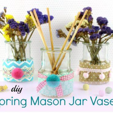 DIY Spring Mason Jar Vases!!!